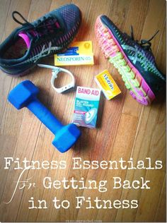 Fitness Essentials for Getting BACK in to Fitness
