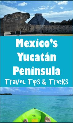 yucatan peninsula travel tips & tricks