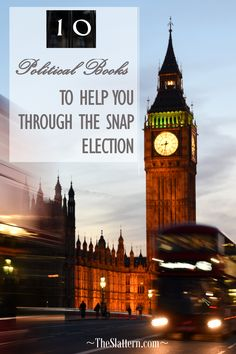 10 political books to help you through the snap election – The Slattern #politics #election #non-fiction #educateyourself