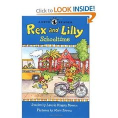 Rex and Lilly Schooltime (A Dino Easy Reader) <--My son loves it