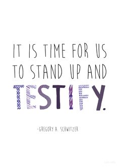 """It is time for us to stand up and testify."" —Gregory A. Schwitzer #LDS"