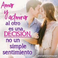 #caminandojuntos #matrimonio #frase #quote #frasepara2 #amar #admirar #decisión #no #simple #sentimiento www.caminandojuntos.net