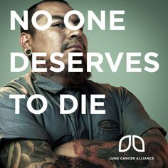 lung cancer alliance...tattooed people don't deserve to die