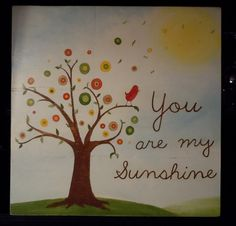 "24 inch square - hand painted colorful version of ""You Are My Sunshine."" $40.00, via Etsy."