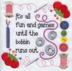 It's all fun and games until the bobbin runs out!