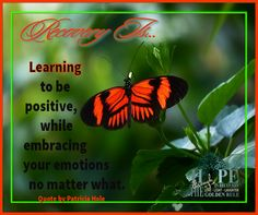 Recovery is learning to be positive while embracing your emotions, no matter what. quote by Patricia Hole  Poster courtesy of Hope in Recovery through Love, Light & Laughter