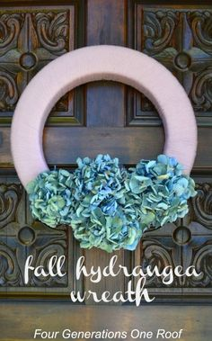 Fall budget decorating tips & pink and dried blue hydrangea wreath - Four Generations One Roof