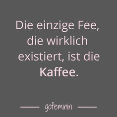 Saying of the day: The best sayings of - Spruch des Tages - Funny Text Messages Best Quotes, Funny Quotes, Life Quotes, Coffee Humor, Coffee Quotes, Saying Of The Day, German Quotes, Susa, Funny Text Messages