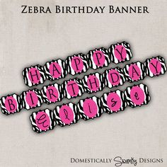 Zebra Birthday Banner with Name  DIY by domesticallyswanky on Etsy, $6.00