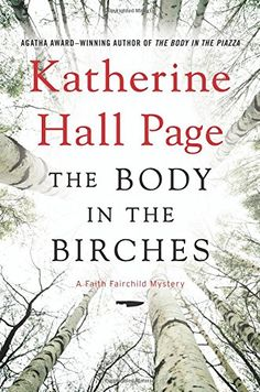 The Body in the Birches: A Faith Fairchild Mystery (Faith Fairchild Mysteries) by Katherine Hall Page http://www.amazon.com/dp/0062310828/ref=cm_sw_r_pi_dp_3ZWKvb04JW30E