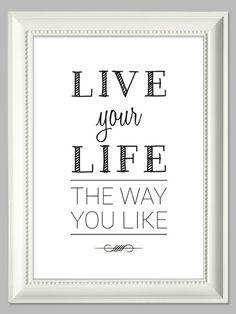 Live Your Life The Way You Like   Artprint von farbflut - ArtPrints auf DaWanda.com