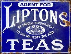 Lipton's Tea tin advertising sign, 'Agent for Lipton's Teas' and 'By Special Appointment to His Majesty the King' with British Royal Warrant symbol, enamel over metal, c. UK or Commonwealth/Empire Vintage Metal Signs, Vintage Tins, Vintage Labels, Vintage Posters, Advertising Signs, Vintage Advertisements, Cuppa Tea, Tea Tins, Lipton