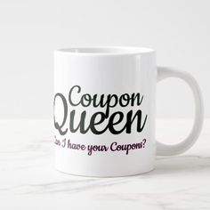 Coupon Queen Extreme Saving Need Coupons Large Coffee Mug - paper gifts presents gift idea customize