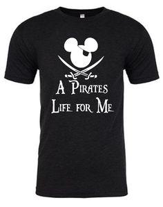A Pirate's life for Me - Disney Shirt