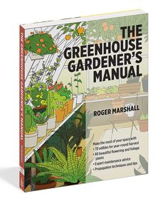 Take a look at this The Greenhouse Gardener's Manual today!