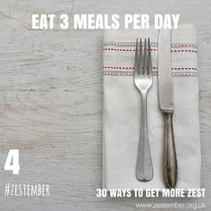 Day 4 of#Zestember30 ways to get more zest. Eat 3 meals per day. Eat the right type of food (healthy protein, vegetables and fruit), in the right quantity at the right time.#healthy#lifestyle#protein#fruit#vegetables#food#30WTGMZ
