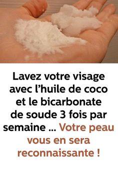 Lavez votre visage avec l'huile de coco et le bicarbonate de soude 3 fois par semaine … Votre peau vous en sera reconnaissante ! Delta Force, Face Care, Diy Hairstyles, Home Remedies, Hair Beauty, Medical, Applications, Beauty Recipe, Homemade Scrub