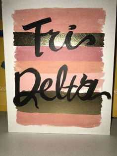 Tri Delta. Semi-home made bought it at target and painted Tri delta on top.