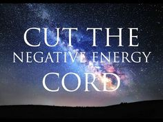 Hypnosis ➤ Cut The Cord of Negative Energy From People and Memories   Subconscious Healing Cleanse - YouTube
