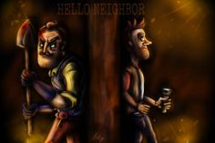 Hello neighbor! by 5MEGI5