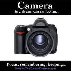 A camera as a dream symbol can mean... More at The Curious Dreamer.     #dreamsymbol #dreammeaning