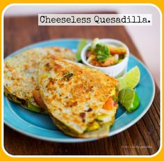 Quickie Cheeseless Quesadillas - ETA: These are TOTALLY going on the 'lazy meal' list. They were so simple yet ridiculously tasty. Winner!