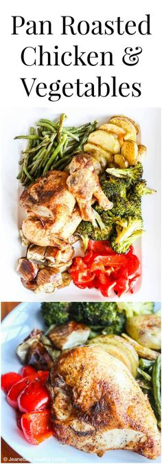 Pan Roasted Chicken and Vegetables - this is an extremely versatile recipe that works with almost any vegetable and spice/herb mix ~ http://jeanetteshealthyliving.com