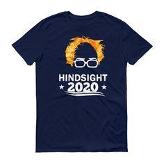 Men's Hindsight is 2020 Bernie Sanders t-shirt