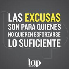 Las excusas son para quienes no quieren esforzarse lo suficiente. Motivación para lograr tus objetivos.