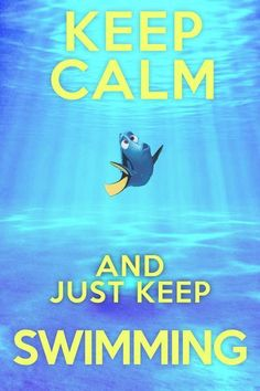 Keep Calm and Just Keep Swimming Ok this isn't technically Disney, but who doesnt love Finding Nemo? Keep Calm Posters, Keep Calm Quotes, Keep Calm Signs, Keep Swimming, Keep Calm And Love, Disney Quotes, Disney Facts, Disney Love, Disney Stuff