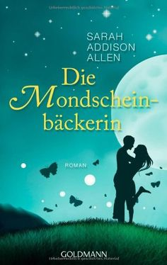 Buy Die Mondscheinbäckerin: Roman by Sarah Addison Allen, Sonja Hauser and Read this Book on Kobo's Free Apps. Discover Kobo's Vast Collection of Ebooks and Audiobooks Today - Over 4 Million Titles! Books To Read, My Books, Tree Woman, Unconditional Love, What To Read, The Girl Who, Bookstagram, Free Apps, Audiobooks