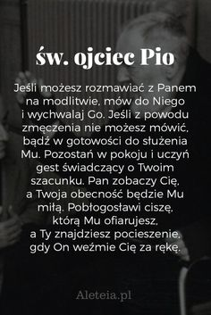 MYŚLI OJCA PIO O CIERPIENIU Best Quotes, Life Quotes, Weekend Humor, Music Humor, God First, Motto, Poetry Quotes, Positive Thoughts, Prayers