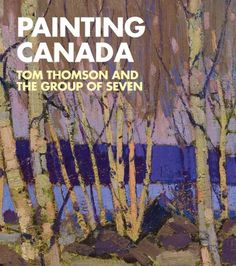 Painting Canada: Tom Thomson and the Group of Seven. Includes more than 120 colour reproductions, maps of the territory linked to the paintings, and an insight into the history of this important artistic movement Canadian Painters, Canadian Artists, Franklin Carmichael, Group Of Seven Paintings, Dulwich Picture Gallery, Tom Thomson, Canada, Scandinavian Art, True Art