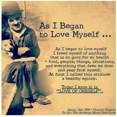 As i began to love myself.