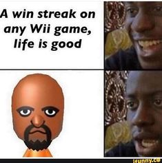 win streak on any Wii game, life is good - iFunny :) Funny Video Game Memes, Funny Memes Images, Really Funny Memes, Stupid Funny Memes, Funny Laugh, Funny Relatable Memes, Hilarious, Funny Stuff, Funny Things