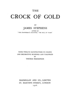 """Title page. """"The Crock of Gold"""" by James Stephens with illustrations by Thomas Mackenzie. Macmillan & Co. Ltd., London, 1926"""