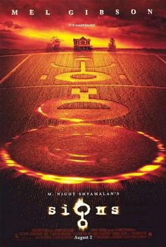Signs -  Mel Gibson. 1 of my boyfriends favs. I like it too. Really good movie, which I think all M. Night Shyamalan's movies are