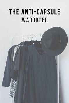 The Anti-Capsule Wardrobe