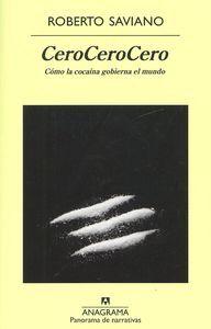 CERO CERO CERO Mira la cocaína: verás polvo. Mira a través de la cocaína: verás el mundo. «Escribir sobre la cocaína -en palabras del autor- es como consumirla. Cada vez quieres más noticias, más información, y las que encuentras son suculentas, ya no puedes prescindir de ellas... http://www.imosver.com/es/libro/cero-cero-cero_0010029002