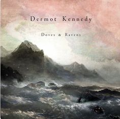 Doves & Ravens - EP by Dermot Kennedy on Apple Music Sound Of Music, Good Music, Indie Folk Music, Friends 2017, How To Make Fire, Knight In Shining Armor, Music Album Covers, Vinyl Cover, Art Festival