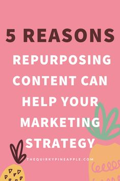 Are you running out of content to use in your business? Well maybe we can help with that with 5 reasons why you need to be repurposing your content for social media. Read more at thequirkypineapple.com. #thequirkypineapple #marketing #contentmarketing #branding
