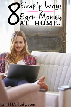 Need some extra cash to balance your budget Before you go our and get a part time job, check out these 8 Simple Ways to Earn Money From Home