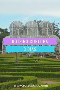 Roteiro de 3 dias em Curitiba: gastos, passeios e todas as dicas para a sua viagem - Roteirando