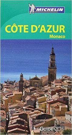 Amazon.fr - Le Guide Vert Côte dAzur, Monaco Michelin - Collectif Michelin - Livres
