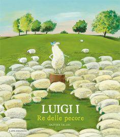 Luigi I, re delle pecore. Di Olivier Tallec. Albo illustrato. Dai 5 anni.