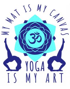 Yoga is my art Thats Not My, My Arts, Yoga, Design, Yoga Sayings
