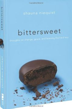Bittersweet: Thoughts on Change, Grace, and Learning the Hard Way by Shauna Niequist, http://www.amazon.com/dp/0310328160/ref=cm_sw_r_pi_dp_rIVgrb0QCWZ8Y