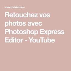 Retouchez vos photos avec Photoshop Express Editor - YouTube Photoshop Express, Editor, Youtube, Photoshop Ideas, Photo Online, Youtubers, Youtube Movies