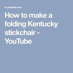 How to make a folding Kentucky stickchair - YouTube