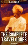 Free Kindle Book -   The Complete Travelogues of Mark Twain - 5 Books in One Edition: The Innocents Abroad, Roughing It, A Tramp Abroad, Following the Equator & Some Rambling Notes of an Idle Excursion